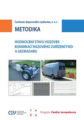 Metodika hodnocení stavu vozovek kombinací rázového zařízení FWD a georadaru